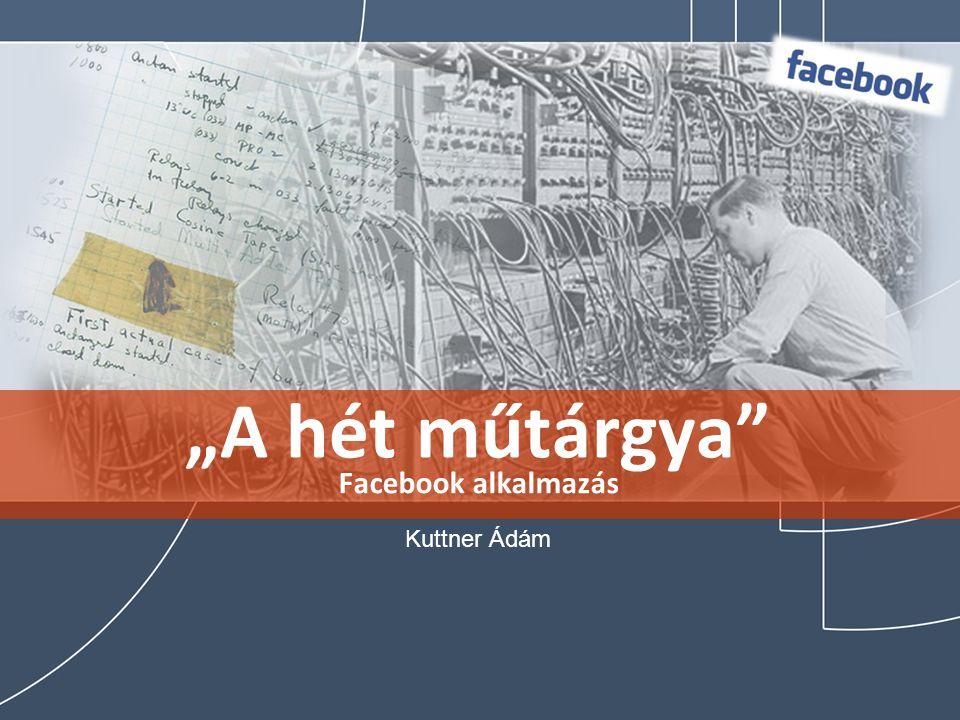 """""""A hét műtárgya Facebook alkalmazás Kuttner Ádám"""