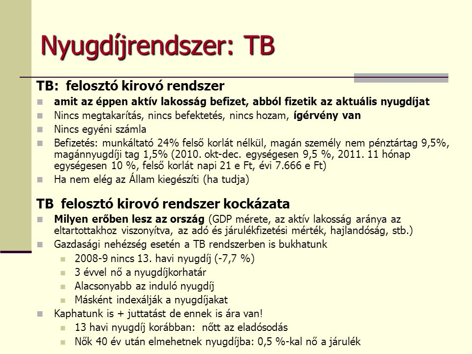 Nyugdíjrendszer: TB TB: felosztó kirovó rendszer