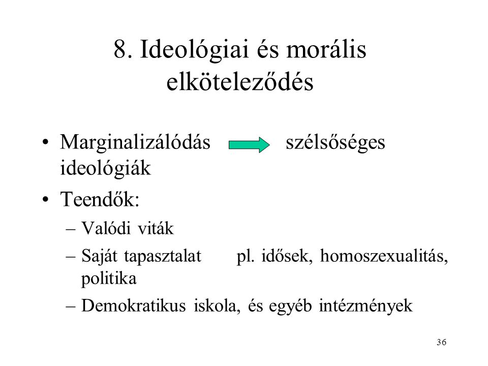 8. Ideológiai és morális elköteleződés