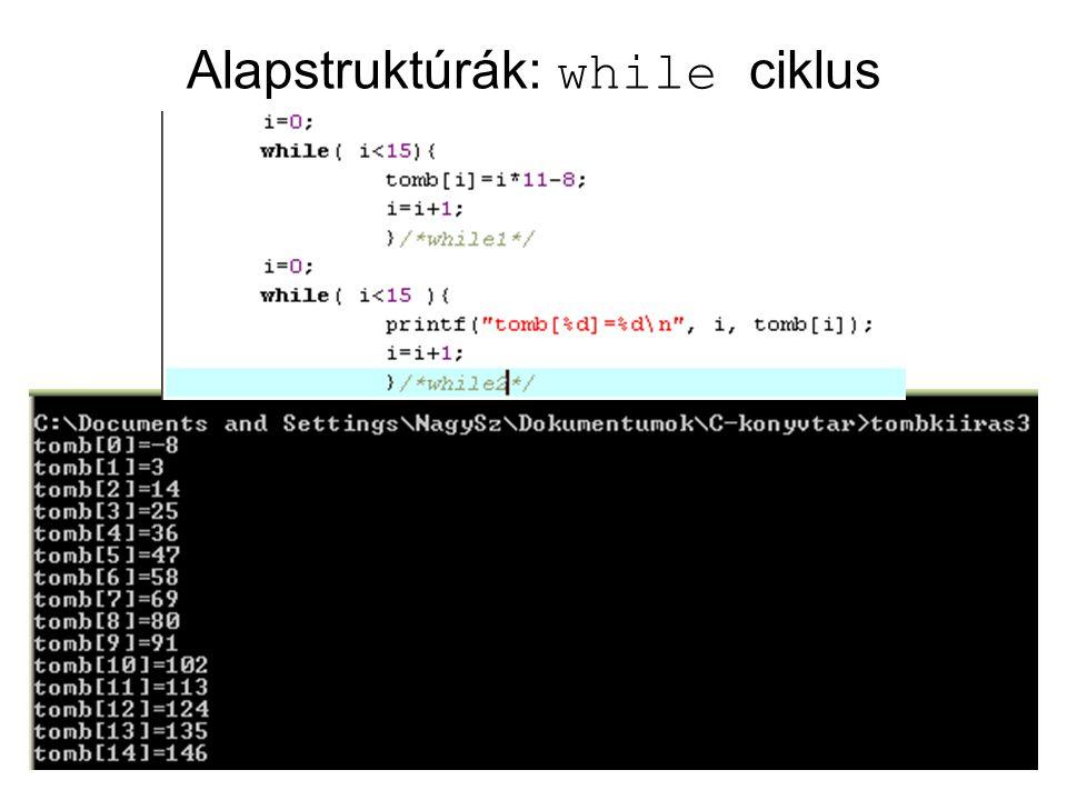 Alapstruktúrák: while ciklus