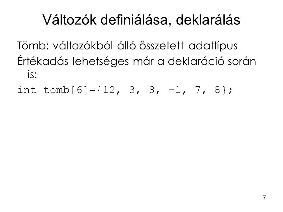 Változók definiálása, deklarálás