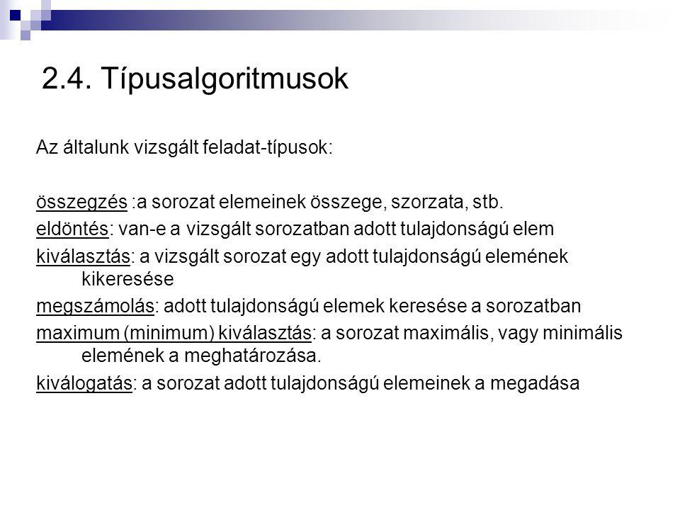 2.4. Típusalgoritmusok Az általunk vizsgált feladat-típusok: