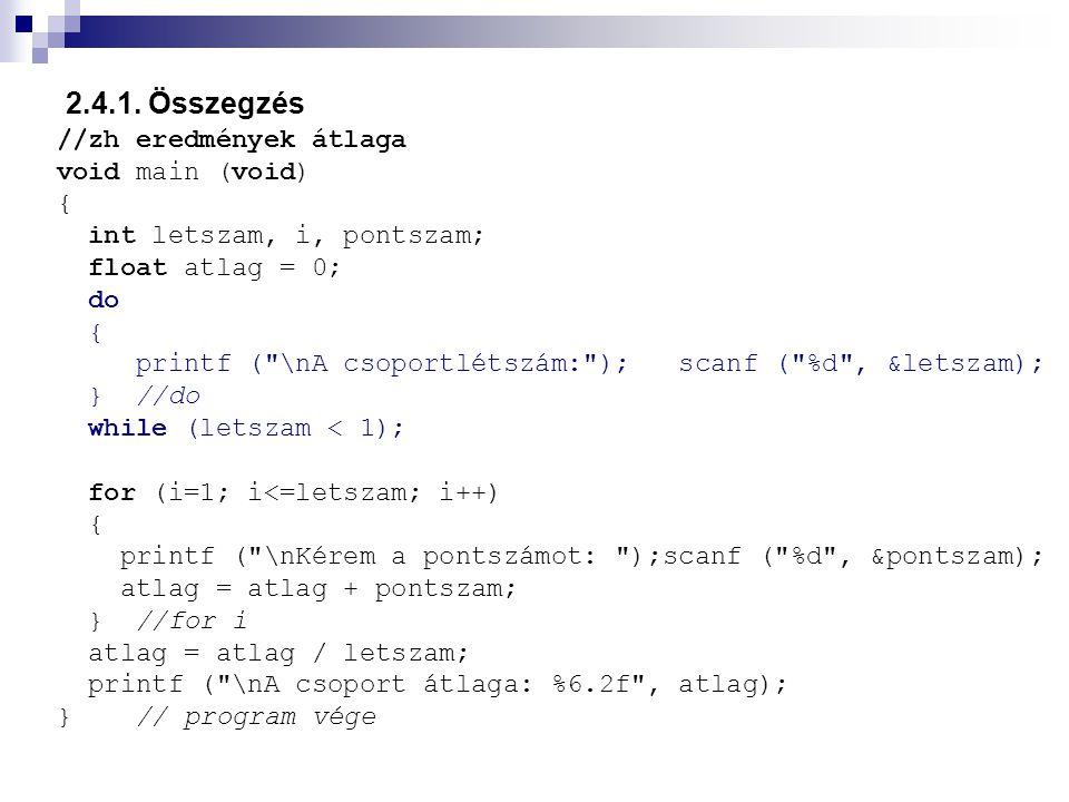 2.4.1. Összegzés //zh eredmények átlaga void main (void) {