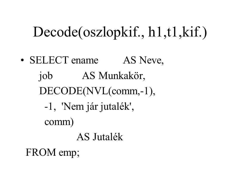 Decode(oszlopkif., h1,t1,kif.)