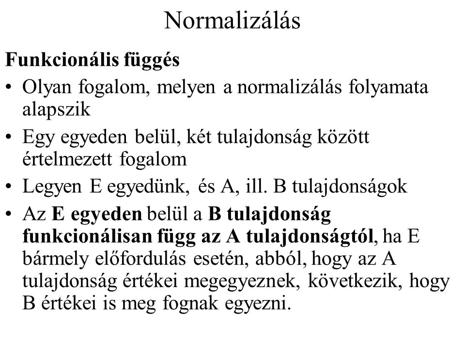 Normalizálás Funkcionális függés