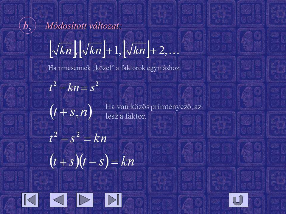 Módosított változat: Ha van közös prímtényező, az lesz a faktor.