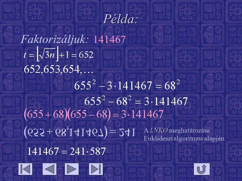 Példa: Faktorizáljuk: 141467