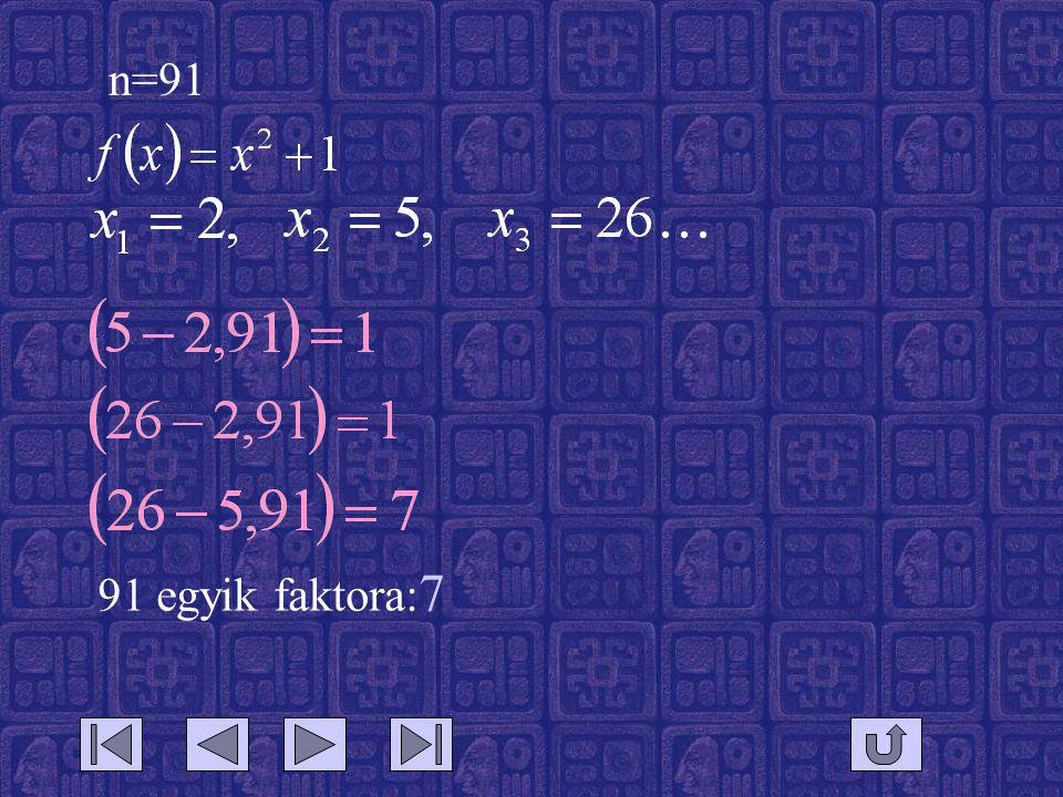 n=91 91 egyik faktora:7