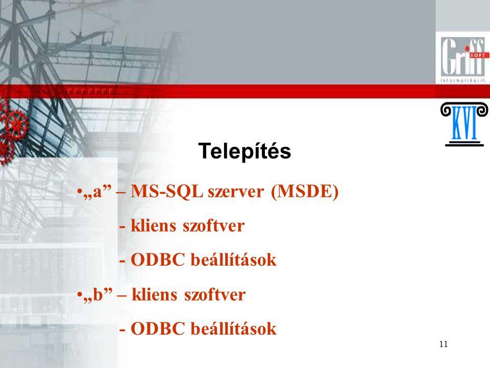 """Telepítés """"a – MS-SQL szerver (MSDE) - kliens szoftver"""