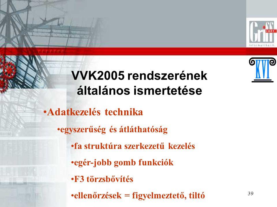 VVK2005 rendszerének általános ismertetése