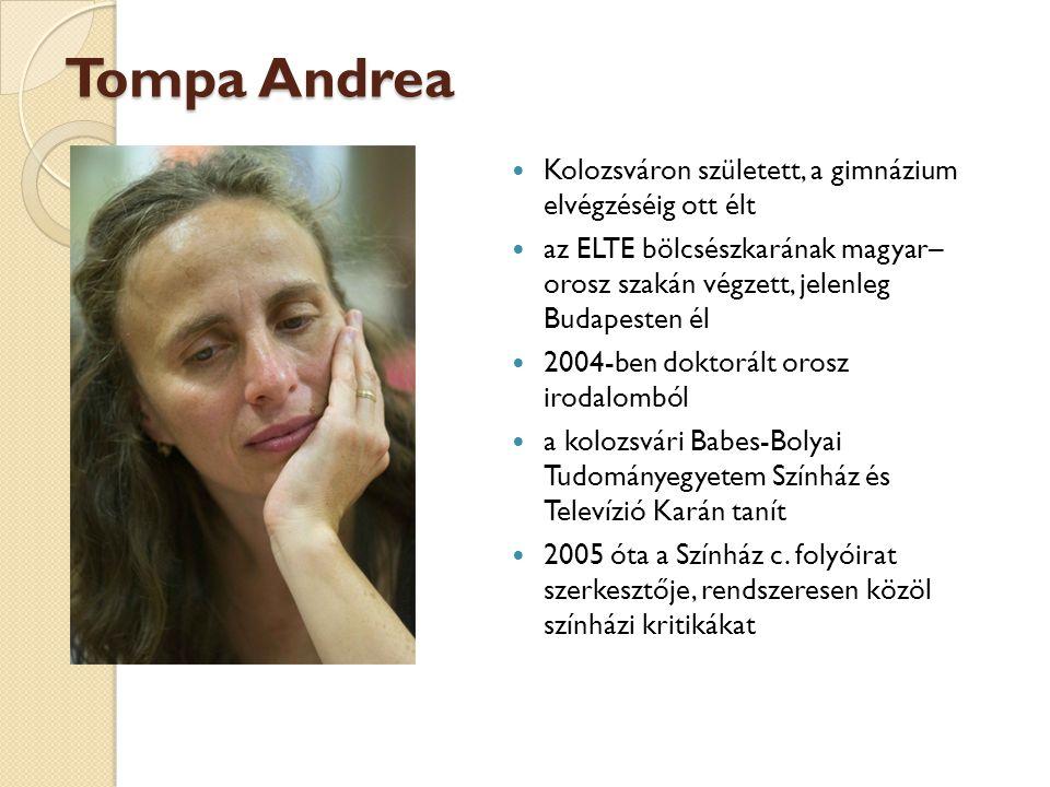 Tompa Andrea Kolozsváron született, a gimnázium elvégzéséig ott élt
