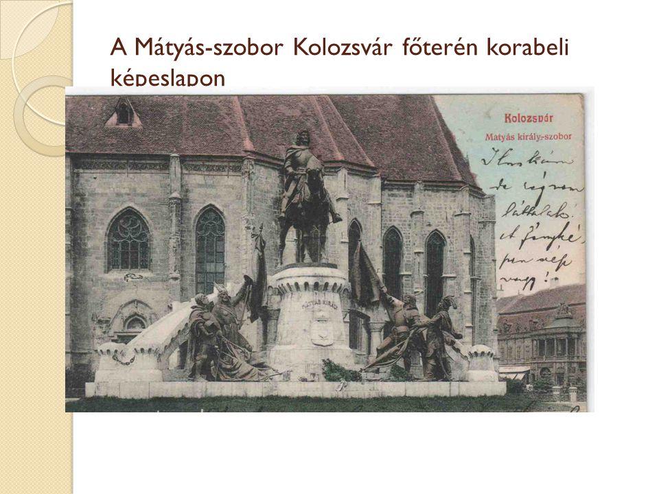 A Mátyás-szobor Kolozsvár főterén korabeli képeslapon