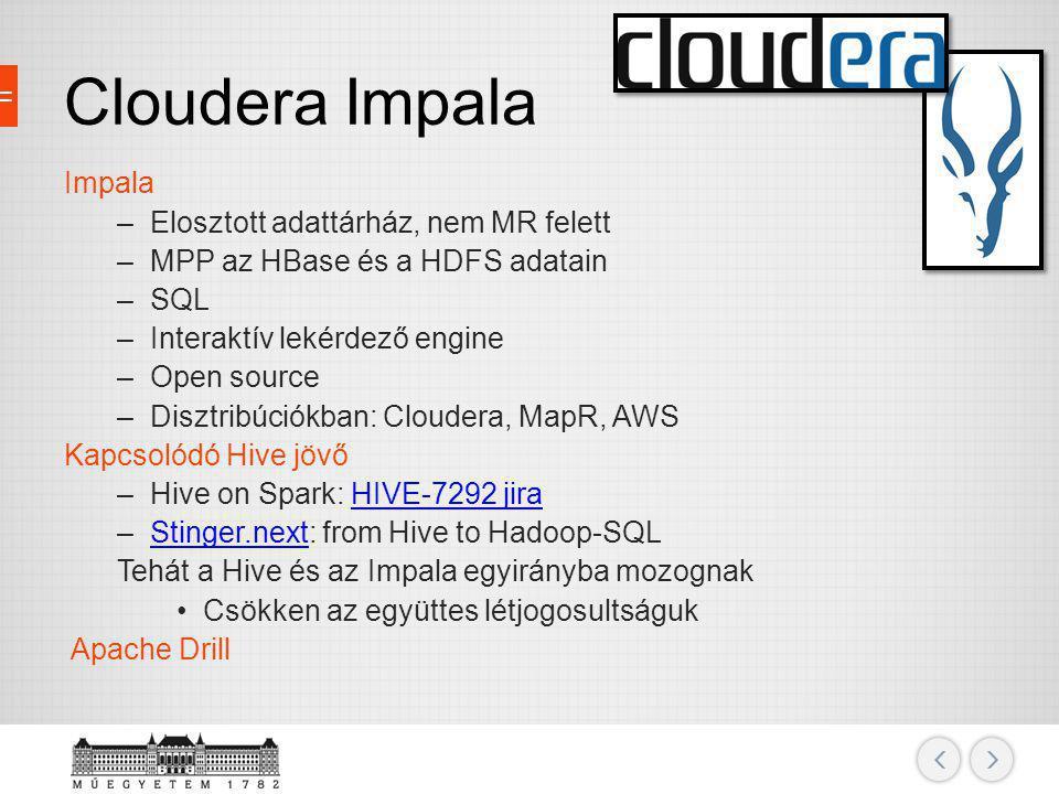 Cloudera Impala Impala Elosztott adattárház, nem MR felett