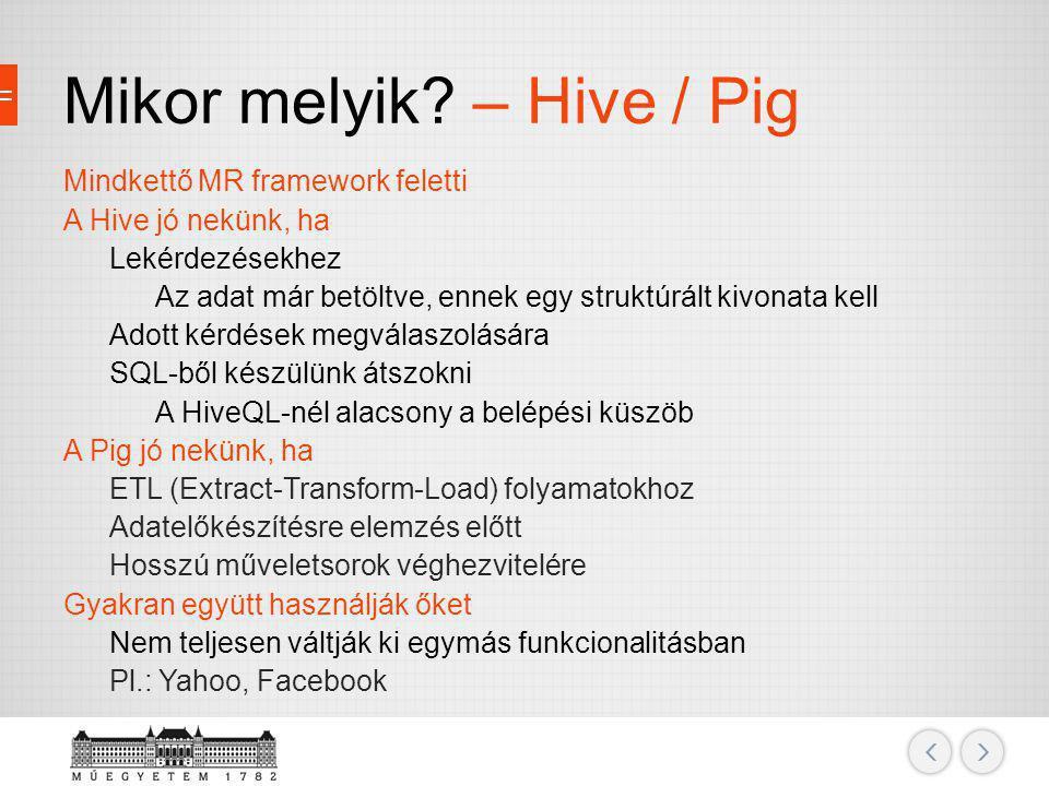 Mikor melyik – Hive / Pig