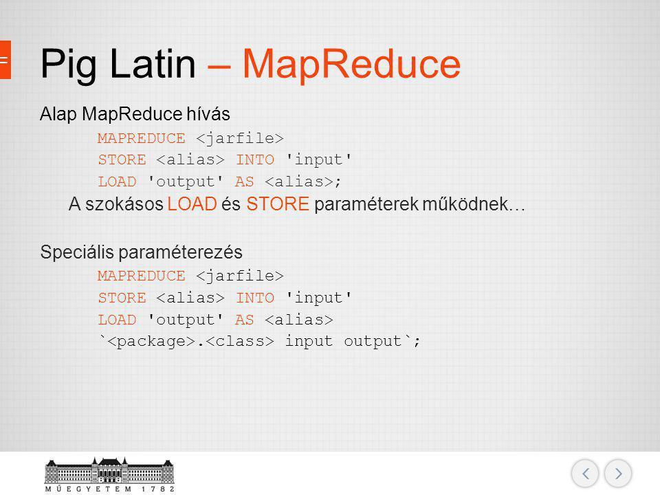 Pig Latin – MapReduce Alap MapReduce hívás