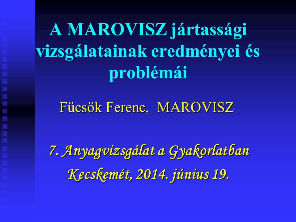A MAROVISZ jártassági vizsgálatainak eredményei és problémái
