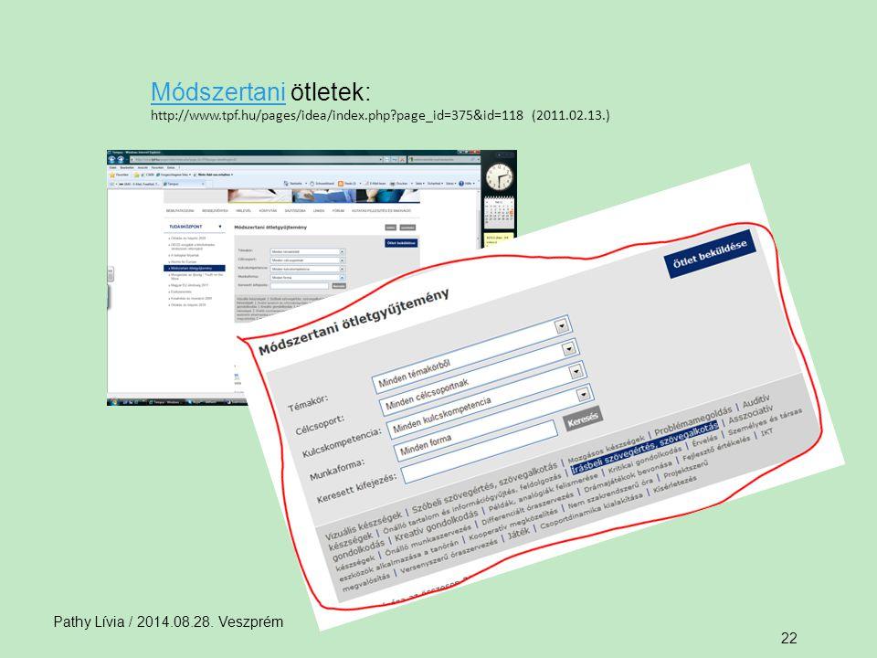 Módszertani ötletek: http://www.tpf.hu/pages/idea/index.php page_id=375&id=118 (2011.02.13.) Pathy Lívia / 2014.08.28.