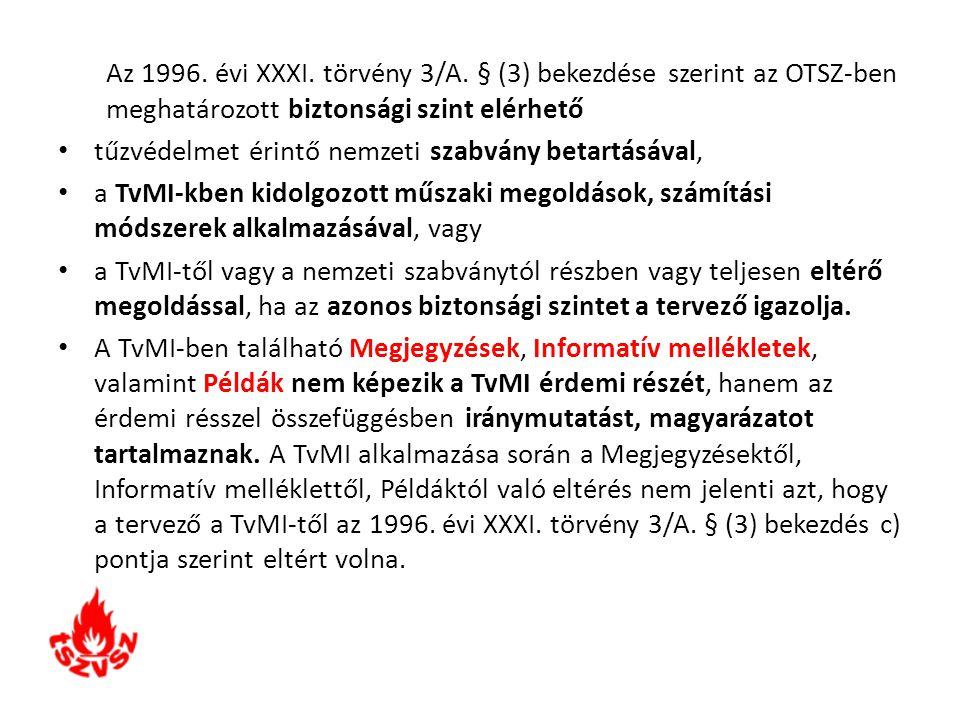 Az 1996. évi XXXI. törvény 3/A. § (3) bekezdése szerint az OTSZ-ben meghatározott biztonsági szint elérhető