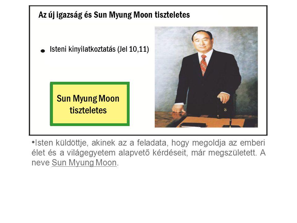 Sun Myung Moon tiszteletes Az új igazság és Sun Myung Moon tiszteletes