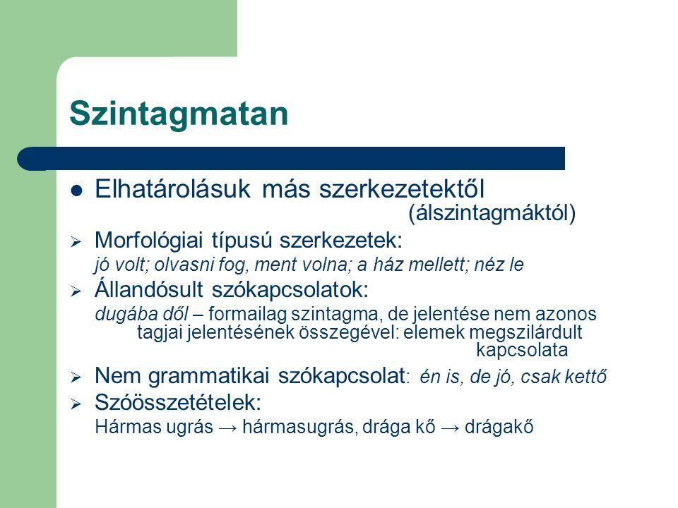 Szintagmatan Elhatárolásuk más szerkezetektől (álszintagmáktól)