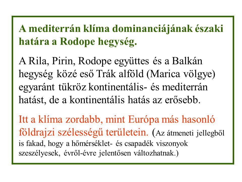A mediterrán klíma dominanciájának északi határa a Rodope hegység.