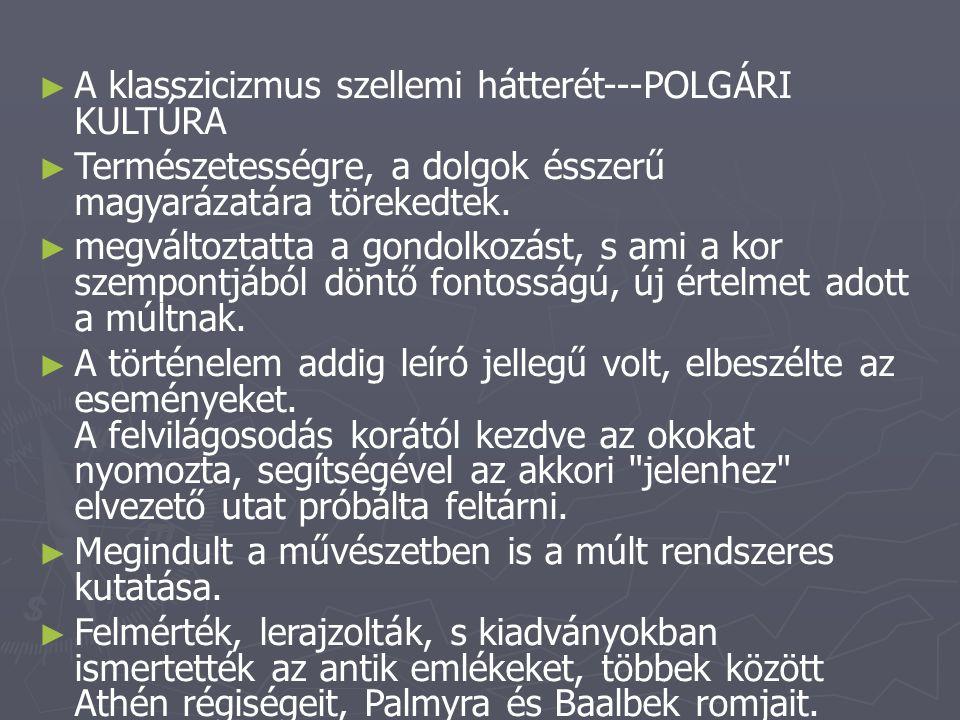 A klasszicizmus szellemi hátterét---POLGÁRI KULTÚRA