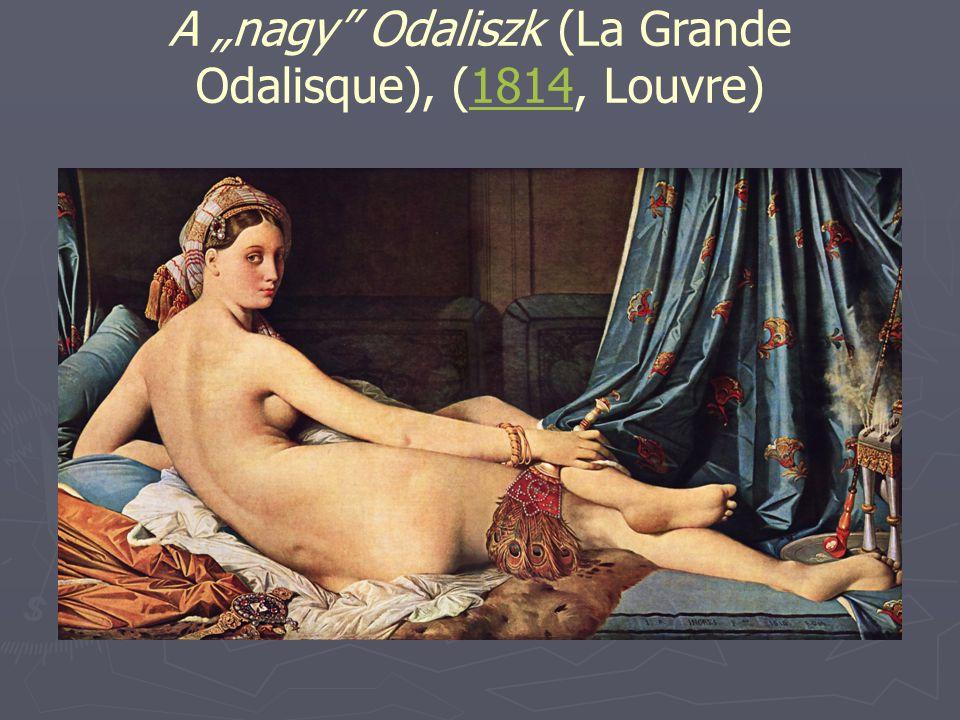 "A ""nagy Odaliszk (La Grande Odalisque), (1814, Louvre)"
