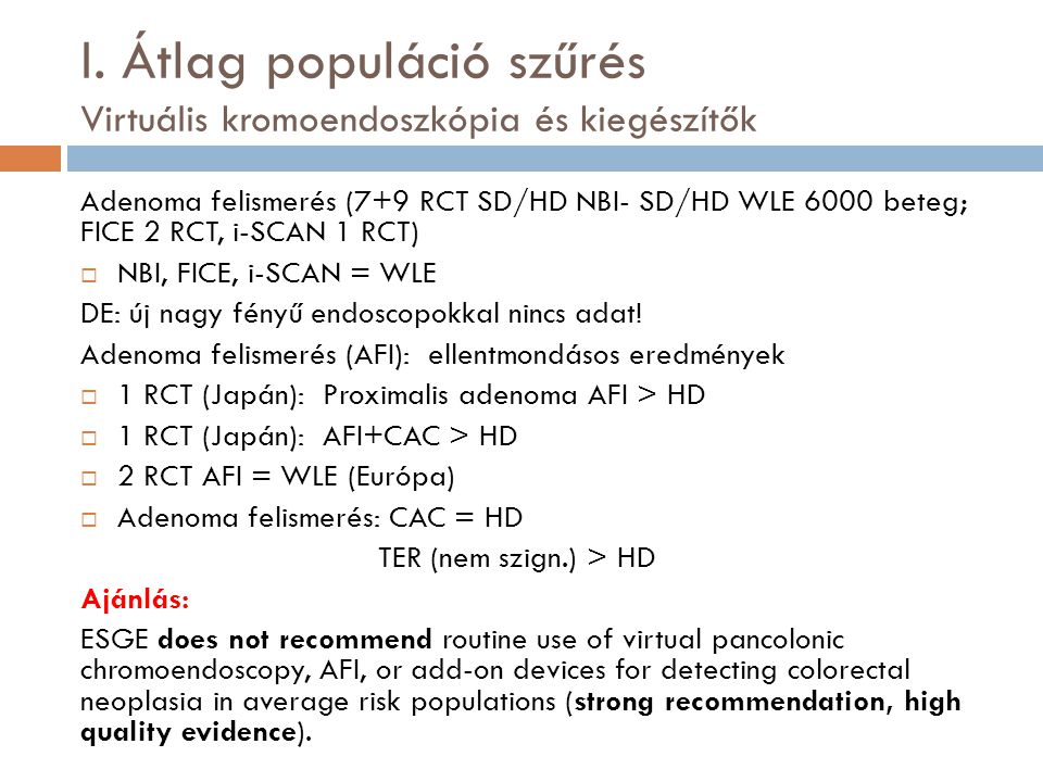I. Átlag populáció szűrés Virtuális kromoendoszkópia és kiegészítők