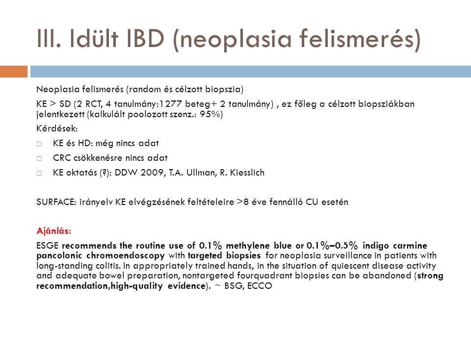 III. Idült IBD (neoplasia felismerés)