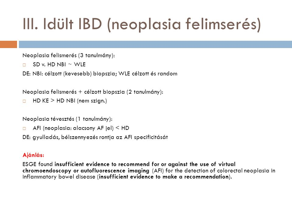 III. Idült IBD (neoplasia felimserés)