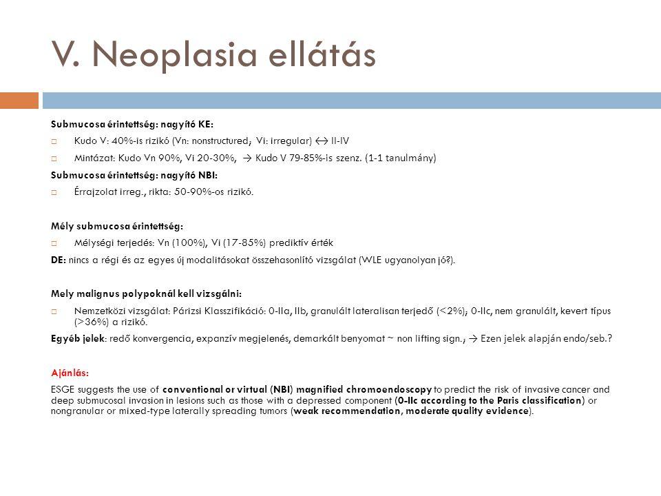 V. Neoplasia ellátás Submucosa érintettség: nagyító KE: