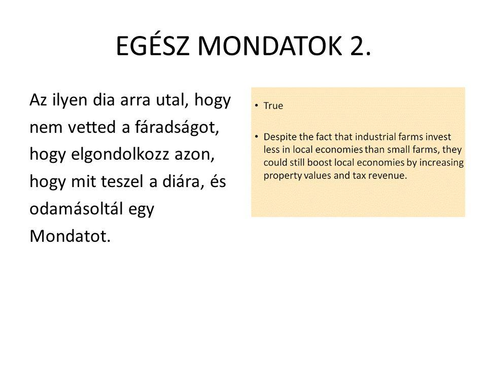 EGÉSZ MONDATOK 2.