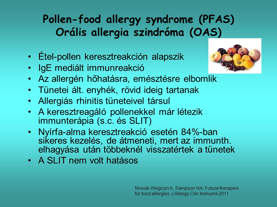 Pollen-food allergy syndrome (PFAS) Orális allergia szindróma (OAS)