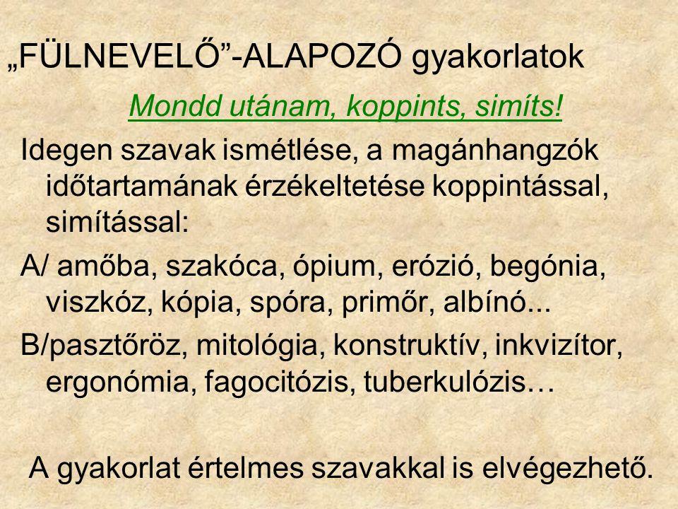 """""""FÜLNEVELŐ -ALAPOZÓ gyakorlatok"""