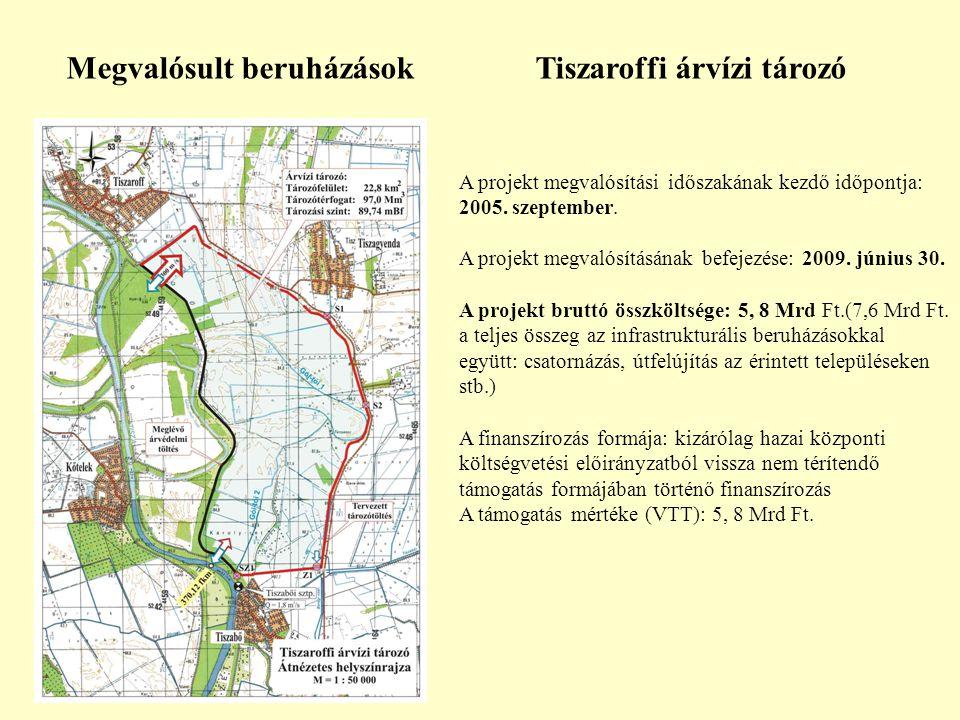 Megvalósult beruházások Tiszaroffi árvízi tározó