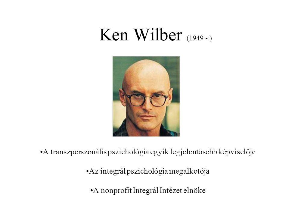 Ken Wilber (1949 - ) A transzperszonális pszichológia egyik legjelentősebb képviselője. Az integrál pszichológia megalkotója.