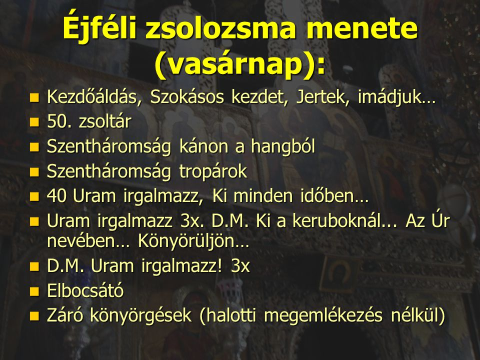 Éjféli zsolozsma menete (vasárnap):