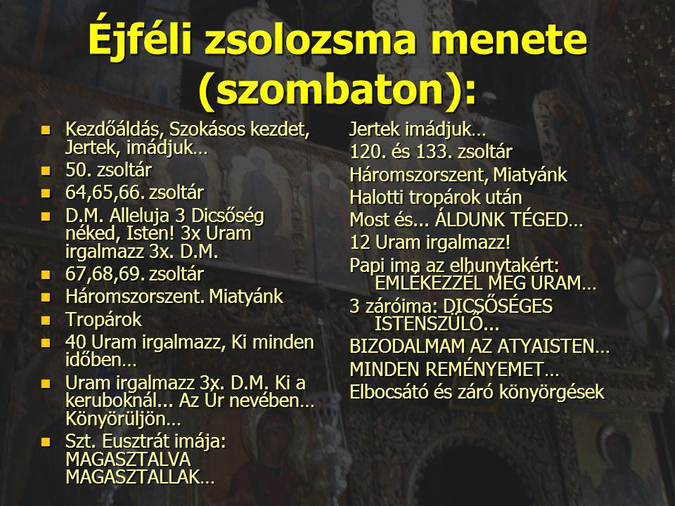 Éjféli zsolozsma menete (szombaton):