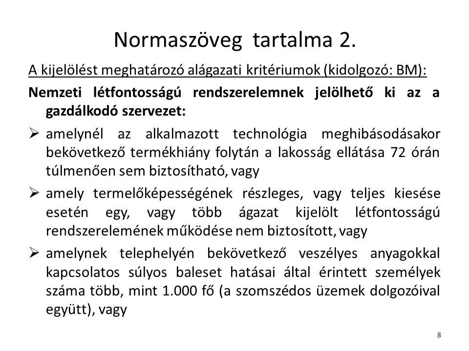Normaszöveg tartalma 2. A kijelölést meghatározó alágazati kritériumok (kidolgozó: BM):