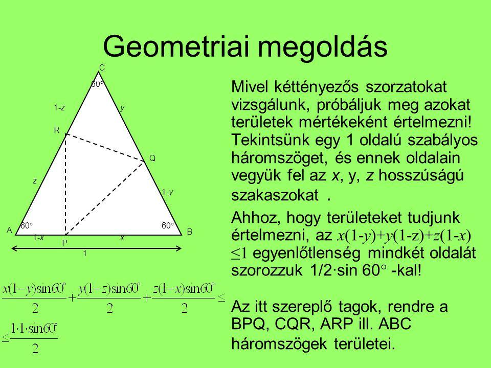 Geometriai megoldás B. C. y. 1-x. 1-y. 1-z. z. P. Q. R. 60° x. 1.