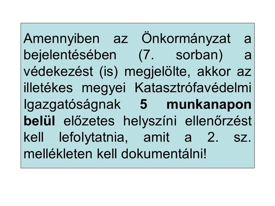 Amennyiben az Önkormányzat a bejelentésében (7