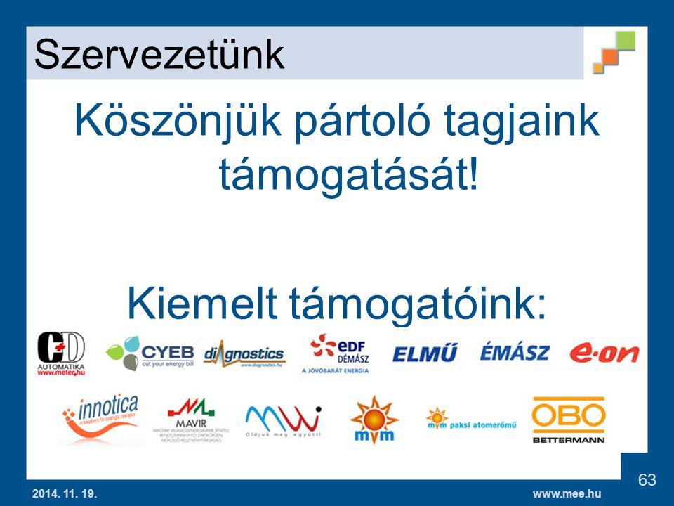 Köszönjük pártoló tagjaink támogatását! Kiemelt támogatóink: