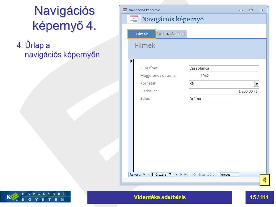 Navigációs képernyő 4. 4. Űrlap a navigációs képernyőn 4