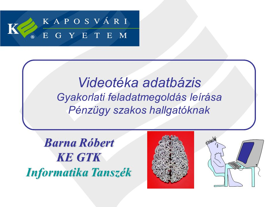 Videotéka adatbázis Gyakorlati feladatmegoldás leírása