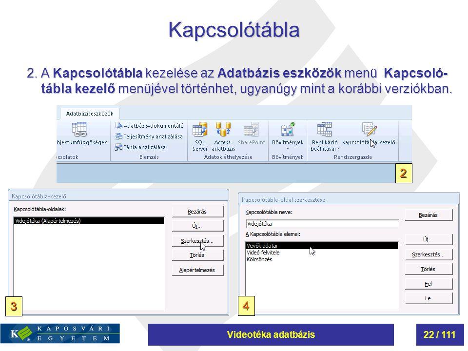 Kapcsolótábla 2. A Kapcsolótábla kezelése az Adatbázis eszközök menü Kapcsoló-tábla kezelő menüjével történhet, ugyanúgy mint a korábbi verziókban.