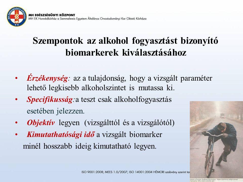 Szempontok az alkohol fogyasztást bizonyító biomarkerek kiválasztásához