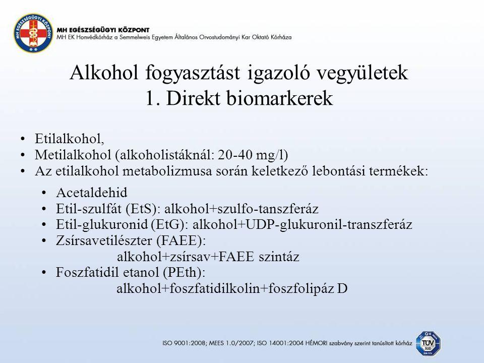 Alkohol fogyasztást igazoló vegyületek 1. Direkt biomarkerek