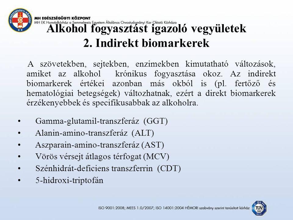 Alkohol fogyasztást igazoló vegyületek 2. Indirekt biomarkerek