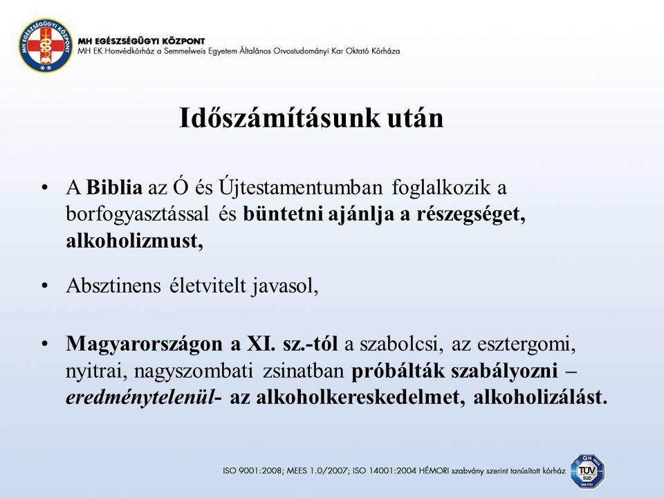Időszámításunk után A Biblia az Ó és Újtestamentumban foglalkozik a borfogyasztással és büntetni ajánlja a részegséget, alkoholizmust,