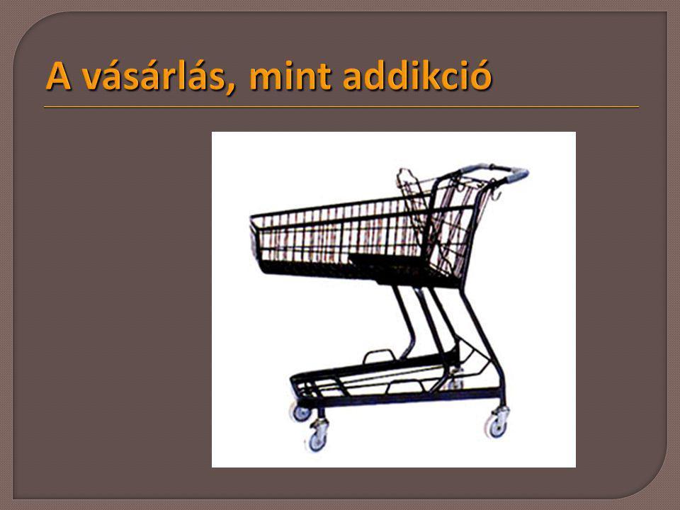 A vásárlás, mint addikció